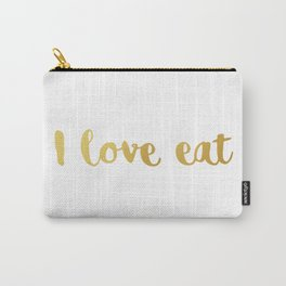 I love eat Golden Version Carry-All Pouch