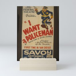 Vintage American WPA Poster - 'I Want a Policeman' at the Savoy Theatre, San Diego (1938) Mini Art Print