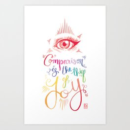Comparison Kills Art Print