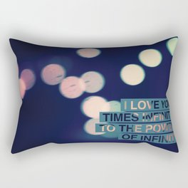 I love you times infinity to the power of infinity Rectangular Pillow