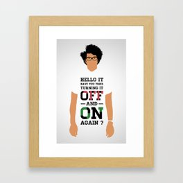 Have you tried turning it off and on again ? Framed Art Print