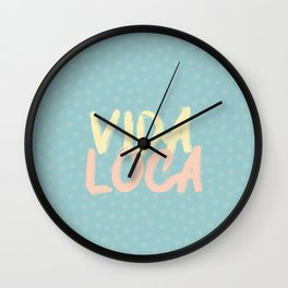 Vida loca - spanish quotes Wall Clock