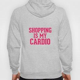 Shopping is my cardio Hoody