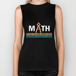 Math Teacher T-Shirt All Fun and Games Divide by Zero Gift Biker Tank