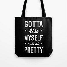 Kiss Myself Funny Quote Tote Bag