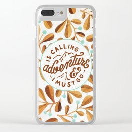 Adventure Is Calling & I Must Go Clear iPhone Case