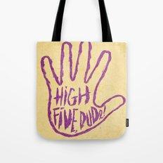 HIGH FIVE DUDE! Tote Bag