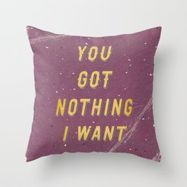 You got nothing i want - A Hell Songbook Edition Throw Pillow