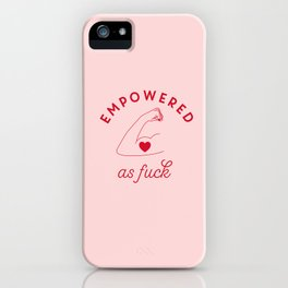 Empowered As Fuck Feminist Art iPhone Case