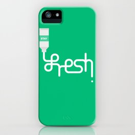 Stay Fresh iPhone Case