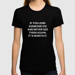 It's Worth It T-shirt