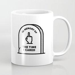 R.I.P. The Time I Cared Coffee Mug