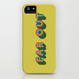 Far Out iPhone Case