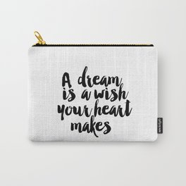 Printable A Dream Is A Wish Your Heart Makes Wall Art, Nursery Printable, Princess Quote, Girl Room Carry-All Pouch