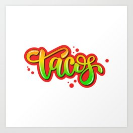 tacos lettering Art Print