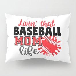 Livin' That Baseball Mom Life Pillow Sham