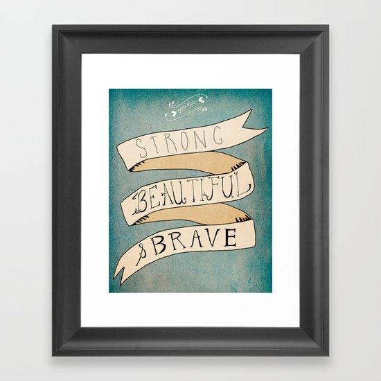 Strong Beautiful Brave Framed Art Print