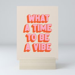 What A Time To Be A Vibe: The Peach Edition Mini Art Print