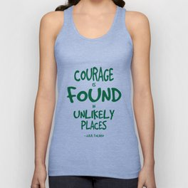 Where Courage is Found Quote - Tolkien Unisex Tank Top