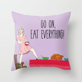 Go On Eat Everything Throw Pillow