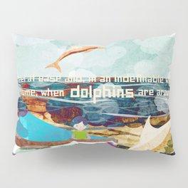 When dolphins are around 10 Pillow Sham