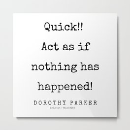 29    | 200221 | Dorothy Parker Quotes Metal Print