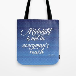midnight is not in everyman's reach quote on blue Tote Bag