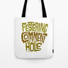 Festering Comment Hole Tote Bag