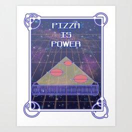 PizzaIsPower Art Print