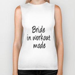 Bride in workout mode Biker Tank