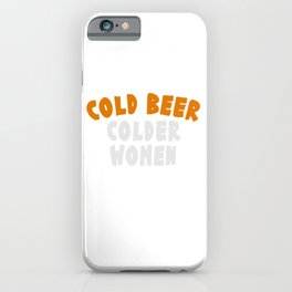 """""""Cold Beer Colder Women"""" tee design. Funny and hilarious that is perfect for gifts too!  iPhone Case"""