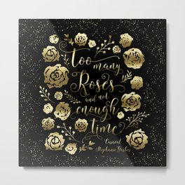Too many roses and not enough time. Caraval Metal Print