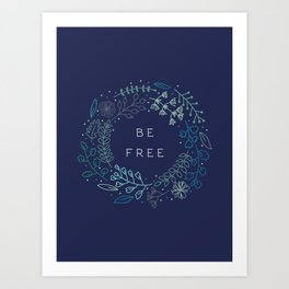 BE FREE - dark blue Art Print