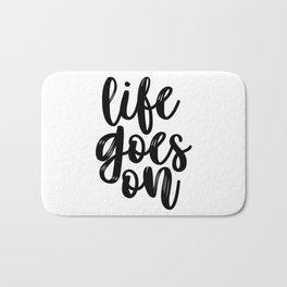 Life Goes On, It Will Pass, Life Quote, Positive Quote, Be Positive Bath Mat