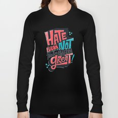 Hate Does Not Make America Great Long Sleeve T-shirt