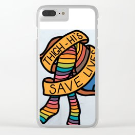 Thigh-hi's save lives Clear iPhone Case