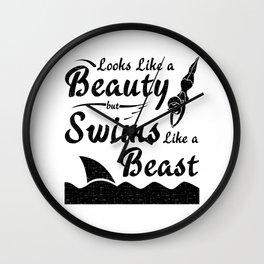 Swimmer Looks Like Beauty Swims Like Beast Wall Clock