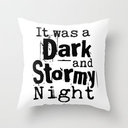 It Was a Dark and Stormy Night Throw Pillow