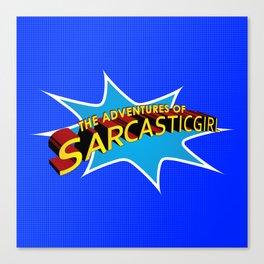 The Adventures of Sarcasticgirl Canvas Print
