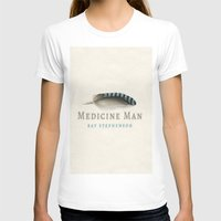 medicine T-shirts featuring Medicine Man by Ray Stephenson