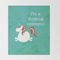 I'm a fucking Unicorn - straight up, no censor.  Throw Blanket