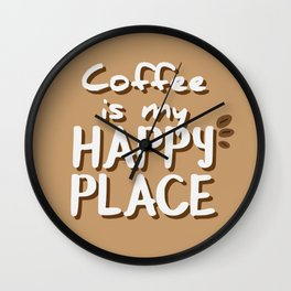Coffee is my happy place - text Wall Clock
