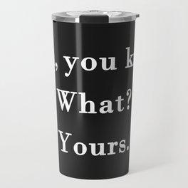 Yours Travel Mug
