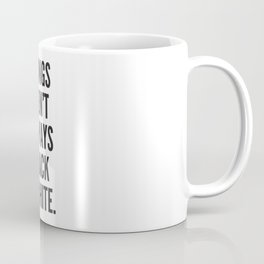 Things Aren't Always Black and White Coffee Mug