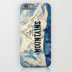 I'd Rather be in the Mountains Slim Case iPhone 6s