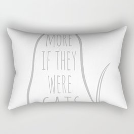 I'd like people more if they were CATS instead Rectangular Pillow