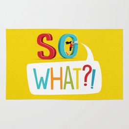 So What? Rug