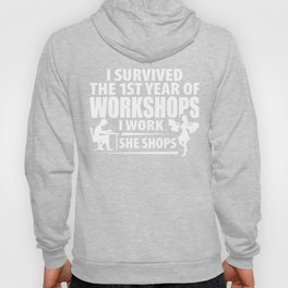 Survive The 1st Year Wedding Anniversary, I Work She Shops, One Year of Love, Marriage Life Hoody