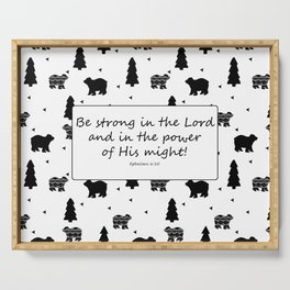 Be Strong in the Lord Scripture with Bears Serving Tray