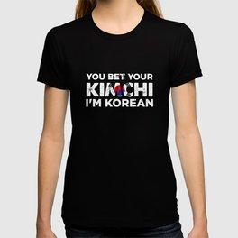 You Bet Your Kimchi I'm Korean   Funny National Dish Saying Patriotic Gift Idea T-shirt